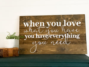 When you love what you have you have everything you need