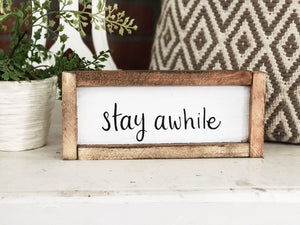 Stay awhile mini sign