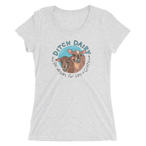 Ditch dairy - Bella + Canvas Ladies' Tri-blend short sleeve t-shirt