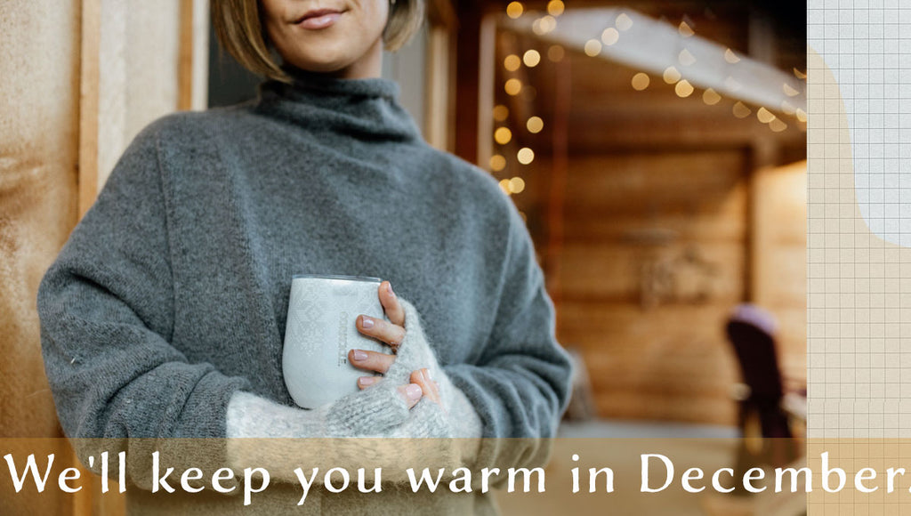 We'll Keep You Warm in December!