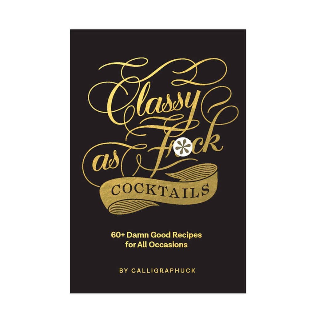 Chronicle Books - Classy as Fuck Cocktails
