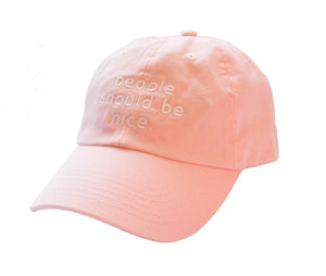 """people should be nice."" pink dad hat"