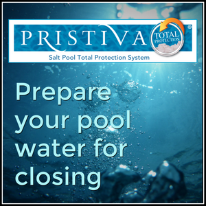 Pristiva Salt Pools: How to Prepare Your Water For Closing