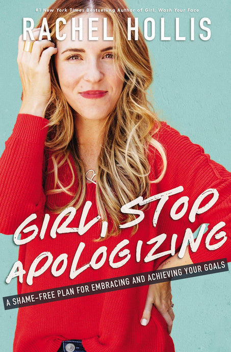 Rachel Hollis - Why did I write Girl, Stop Apologizing?