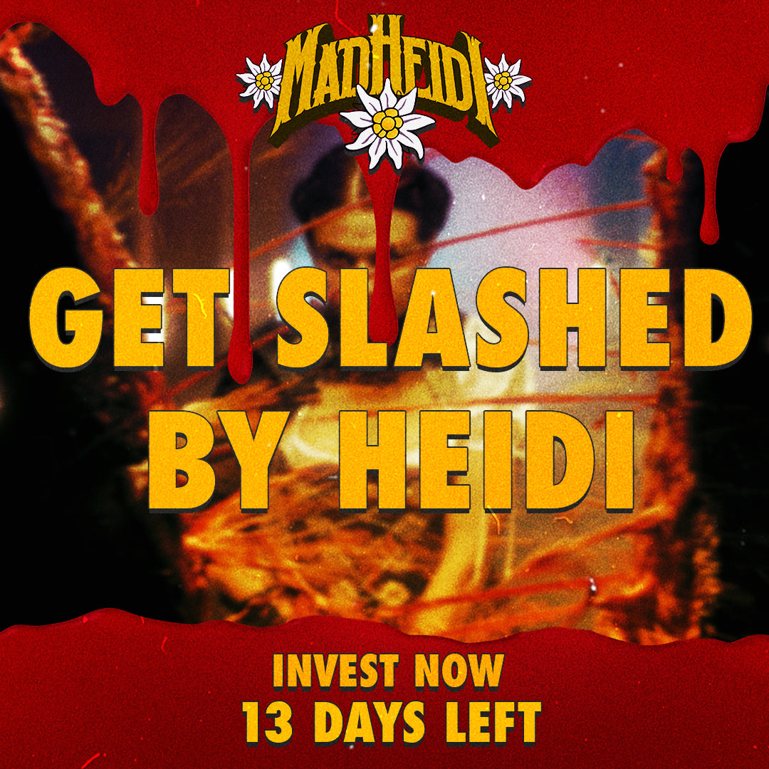 13 DAYS LEFT - GET SLASHED BY HEIDI