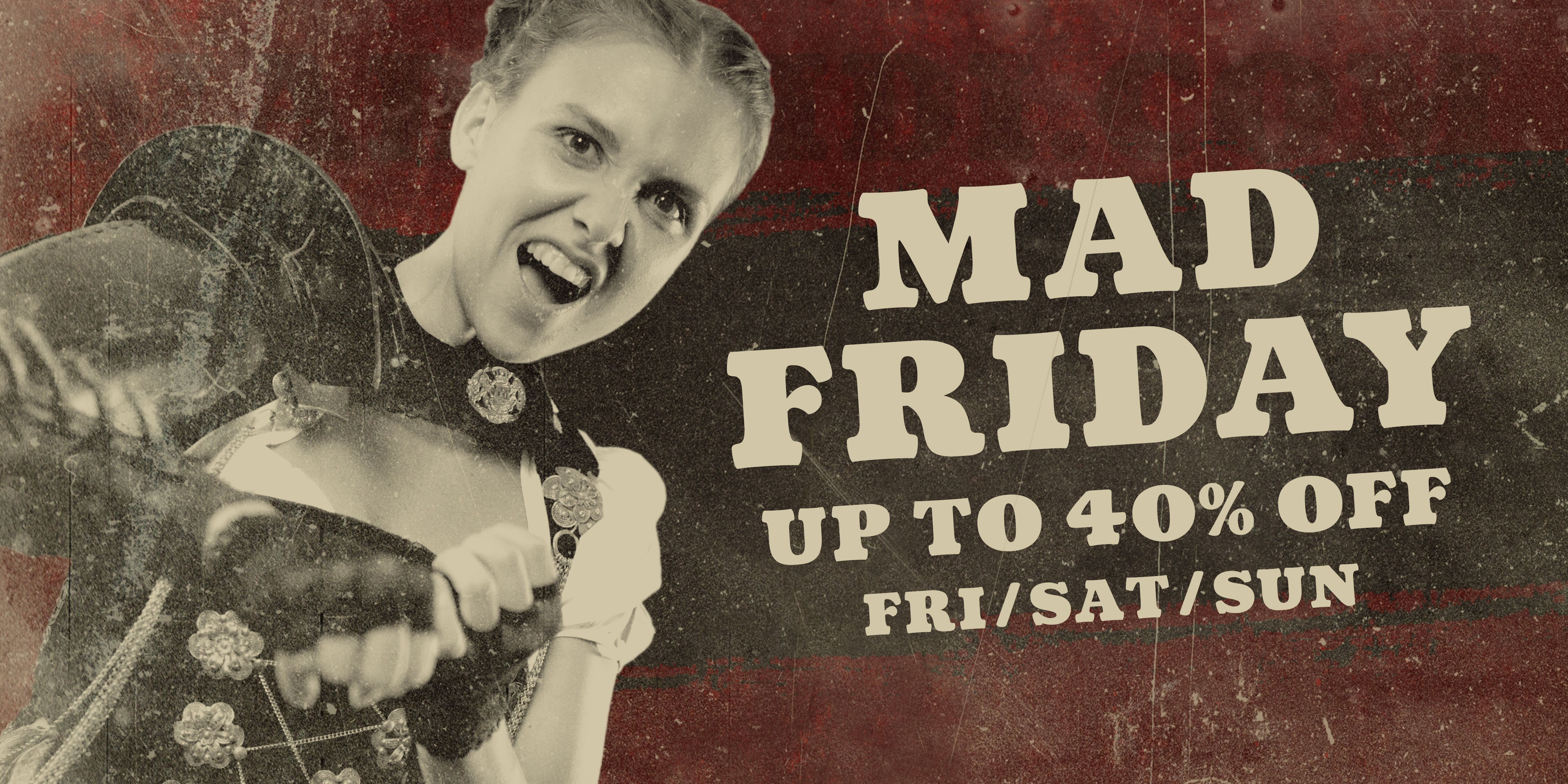 Mad Friday – up to 40% off!
