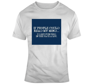 If People Could Read My Mind T Shirt - Texas Country Gifts