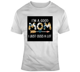Good Mom T Shirt - Texas Country Gifts