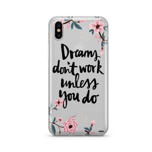Dreams Don't Work Unless You Do - Clear Phone Case - Texas Country Gifts