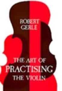 ART OF PRACTISING VIOLIN