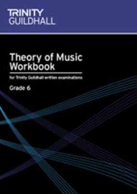 THEORY OF MUSIC WORKBOOK GR 6