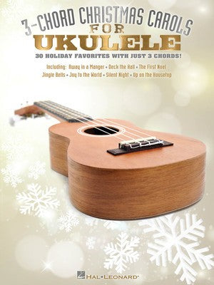 3 CHORD CHRISTMAS CAROLS FOR UKULELE