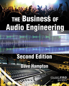 BUSINESS OF AUDIO ENGINEERING 2ND EDITION