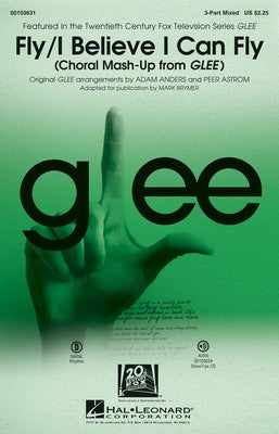 FLY / I BELIEVE I CAN FLY FROM GLEE 3PT MIXED