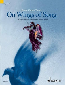 ON WINGS OF SONG 8 POPULAR PIECES STRING QUARTET