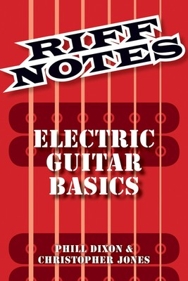 RIFF NOTES: ELECTRIC GUITAR BASICS