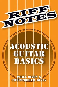 RIFF NOTES: ACOUSTIC GUITAR BASICS