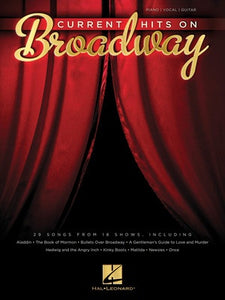 CURRENT HITS ON BROADWAY
