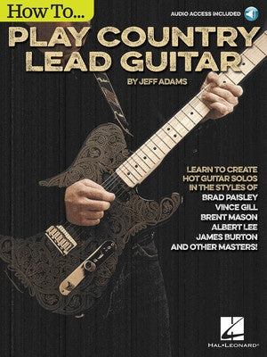 HOW TO PLAY COUNTRY LEAD GUITAR BK/OLA