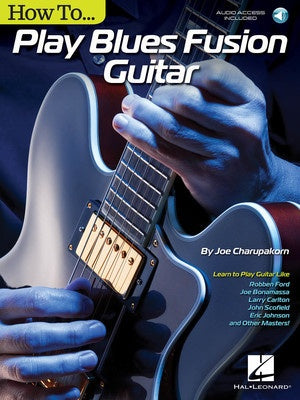 HOW TO PLAY BLUES FUSION GUITAR BK/OLA