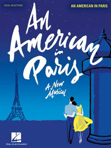 AN AMERICAN IN PARIS A NEW MUSICAL
