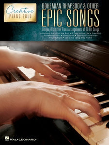 BOHEMIAN RHAPSODY & OTHER EPIC SONGS CREATIVE PIANO SOLO