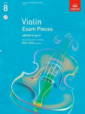 A B VIOLIN EXAM PIECES 2012-15 GR 8 3CDS