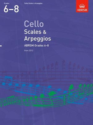 ABRSM CELLO SCALES & ARPEGGIOS GR 6-8 FROM 2012