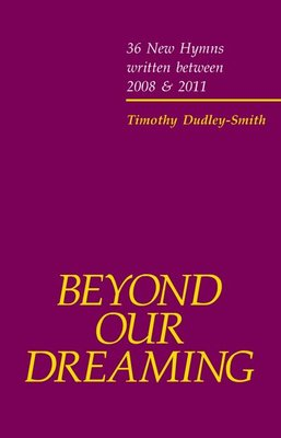 BEYOND OUR DREAMING 36 NEW HYMNS 2008 - 2011
