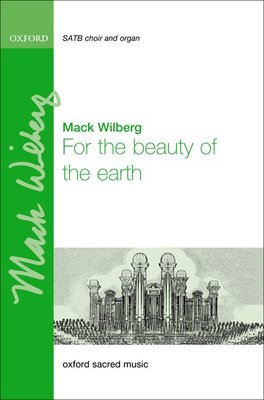 FOR THE BEAUTY OF THE EARTH SATB ARR WILBERG