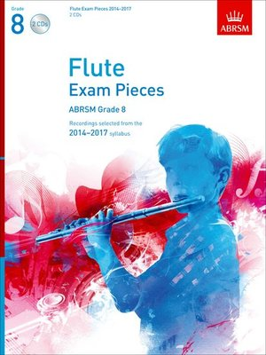 A B FLUTE EXAM PIECES 2014-17 GR 8 2CDS ONLY