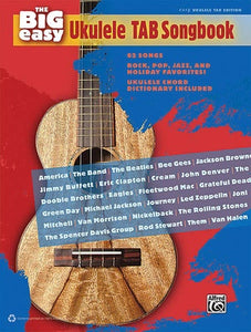 BIG EASY UKULELE TAB SONGBOOK