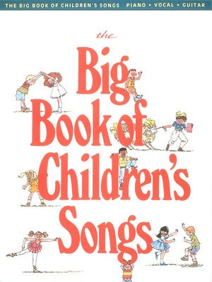 BIG BOOK OF CHILDRENS SONGS PVG