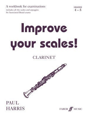 IMPROVE YOUR SCALES! CLARINET GR 4-5