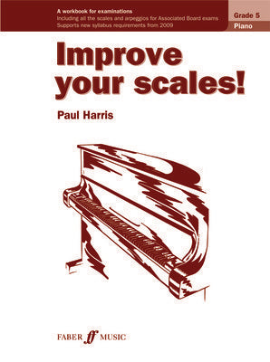 IMPROVE YOUR SCALES! PIANO GR 5