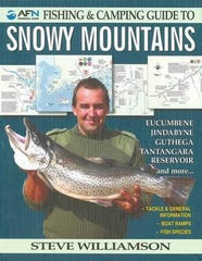 Australian Fishing Network. Fishing & Camping Guide To Snowy Mountains