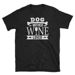 Dog, Mother and Wine Lover Short-Sleeve T-Shirt