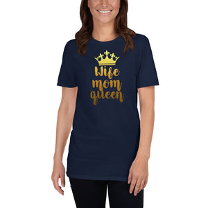 Wife, Mom, Queen T-Shirt