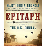 Epitaph: A Novel of The O.K. Corral (Hardcover) by Mary Doria Russell 2016 Ohioana Award Winner