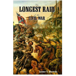 The Longest Raid of the Civil War (Softcover) by Lester Horowitz