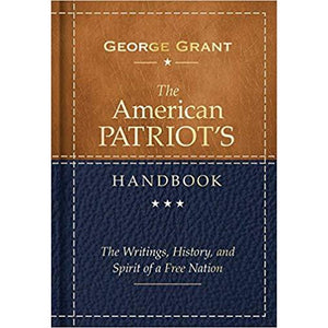 The American Patriot's Handbook by George Grant