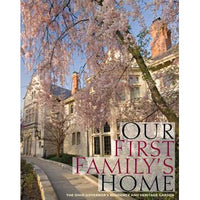 Our First Family's Home Hard Cover Edited by Mary Alice Photos by Ian Adams