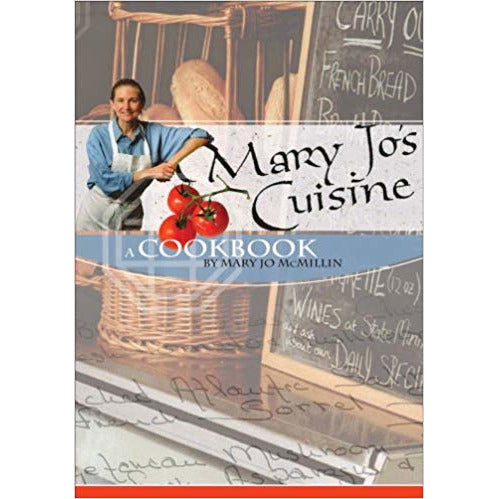 Mary Jo's Cuisine; a Cookbook by Mary Jo McMillin