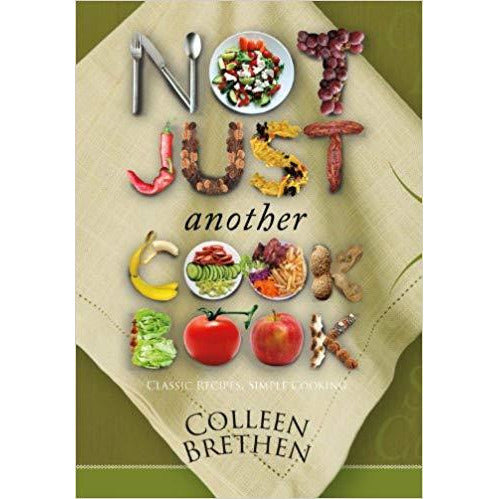 Not Just Another Cookbook by Colleen Brethen
