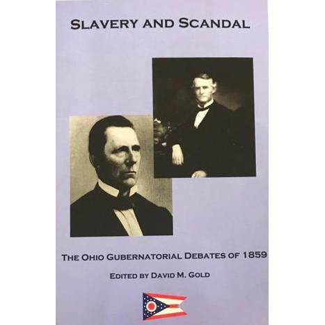 Slavery and Scandal: The Ohio Gubernatorial Debates of 1859