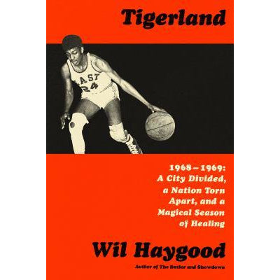 Tigerland by Wil Haygood 2019 Ohioana Book Award Winner
