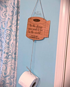 Be the Change - Toilet Paper Hanger Wall Sign