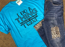 "Ocean Blue ""I Do a Thing Called What I Want"" Tee"