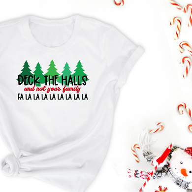 Deck the Halls (and not your family) Tee - available in Heather Gray or White