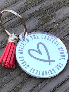 In the Darkest Night the Brightest Stars Arise Engraved Keychain